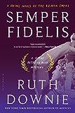 Semper Fidelis: A Novel of the Roman Empire (Gaius Petreius Ruso Mystery Series Book 5)