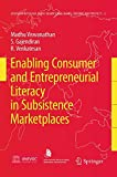 img - for Enabling Consumer and Entrepreneurial Literacy in Subsistence Marketplaces (Education in the Asia-Pacific Region: Issues, Concerns and Prospects) book / textbook / text book