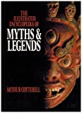 The Illustrated Encyclopaedia of Myths and Legends (0304318345) by Cotterell, Arthur