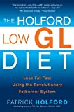img - for The Holford Low GL Diet: Lose Fat Fast Using the Revolutionary Fatburner System book / textbook / text book