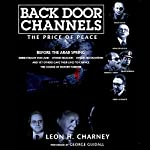 Back Door Channels: The Price of Peace | Leon H. Charney