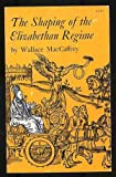 img - for The Shaping of the Elizabethan Regime book / textbook / text book