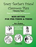 img - for Mini-Myths for Pre-Teens and Teens (Every Teacher's Friend Classroom Plays) book / textbook / text book