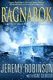 Ragnarok: A Jack Sigler Thriller by Jeremy Robinson with Kane Gilmour