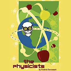 The Physicists | [Friedrich Durrenmatt]