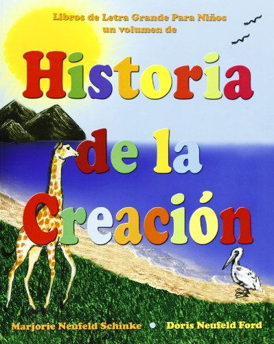 Historia de la Creaci n: Libros de Letra grande para Ni os (Libros De Letra Grande Para Ninos) (Spanish Edition)