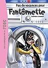 Fantomette, tome 7 : Pas de vacances pour Fantomette par Chaulet
