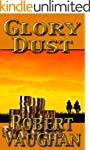 Glory Dust (A Chaney Brothers Western...