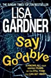 Lisa Gardner Say Goodbye