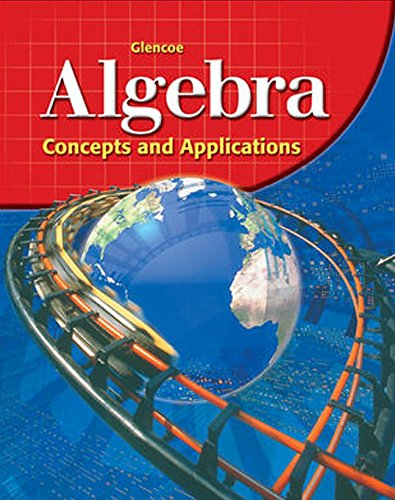 Glencoe Algebra: Concepts and Applications, Student Edition