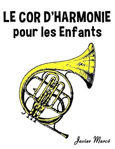 Le Cor d'harmonie pour les enfants: Chants de Noël, Musique Classique, Comptines, Chansons Folklorique et Traditionnelle!