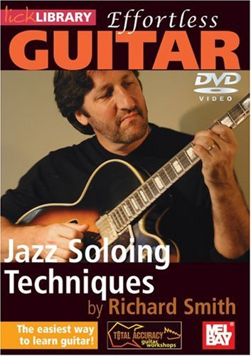 Richard Smith - Effortless Guitar - Jazz Soloing Techniques [DVD]