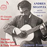 セゴビアとその同時代人たち 第12集 (Andres Segovia and his Contemporaries Vol.12 ~ El Circulo Musical : Tarrega, His Disciples & Their Students) [輸入盤]
