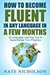 How to Become Fluent in Any Language...