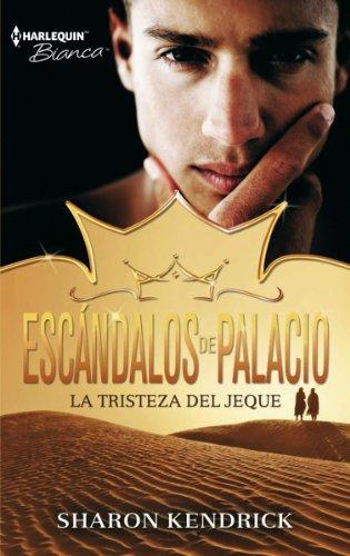 La tristeza del jeque (Escándalos de palacio)