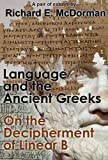 Language and the Ancient Greeks and On the Decipherment of Linear B (A Pair of Essays)
