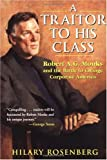 Traitor to His Class: Robert A.G. Monks and the Battle to Change Corporate America