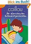 Caillou Gutenachtgeschichten: Meine a...