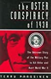 img - for The Oster Conspiracy of 1938: The Unknown Story of the Military Plot to Kill Hitler and Avert World War II by Terry Parssinen (2003-04-01) book / textbook / text book