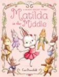 Matilda in the Middle: A Bunny Ballet...