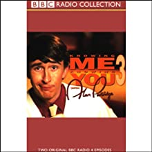 Knowing Me, Knowing You with Alan Partridge: Volume 3 Radio/TV Program by Steve Coogan,  more Narrated by Steve Coogan, Full Cast