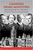 img - for Canada's Prime Ministers: Macdonald to Trudeau - Portraits from the Dictionary of Canadian Biography book / textbook / text book