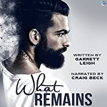 What Remains Audiobook by Garrett Leigh Narrated by Craig Beck