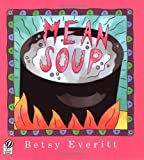 img - for Mean Soup by Everitt, Betsy (1995) Paperback book / textbook / text book