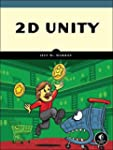 2D Unity: Your First Game from Start...