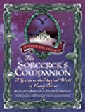 The Sorcerers Companion: A Guide to the Magical World of Harry Potter, Third Edition