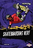 img - for Skateboarding Vert (Extreme Summer Sports Zone) book / textbook / text book