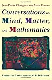 Conversations on Mind, Matter, and Mathematics