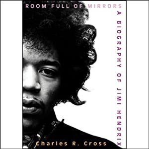 Room Full of Mirrors: A Biography of Jimi Hendrix | [Charles R. Cross]