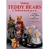 Making Teddy Bears in Miniature ~ Angela Bullock