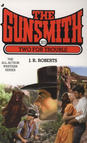The Gunsmith 303: Two for Trouble (Gunsmith, The), J.R. ROBERTS