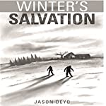 Winter's Salvation: A Zombie Apocalypse Book | Jason T. Deyo