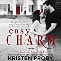 Easy Charm (       UNABRIDGED) by Kristen Proby Narrated by Sebastian York, Rachel Fulginiti