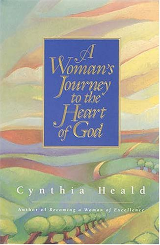 Womans Journey to the Heart of God, CYNTHIA HEALD