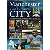Manchester: The Greatest City - The Complete Official History of Manchester City Football Clubby Gary James