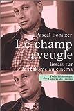 echange, troc Pascal Bonitzer - Le champ aveugle
