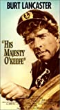 His Majesty OKeefe [VHS]