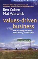 Values-Driven Business: How to Change the World, Make Money, and Have Fun (Social Venture Network)