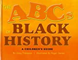 The ABCs of Black History: A Children's Guide (0931761727) by Thompson, Craig