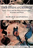 The Gods of Change: Pain, Crisis and the Transits of Uranus, Neptune and Pluto (Arkana's Contemporary Astrology Series)
