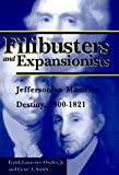 Filibusters and Expansionists: Jeffersonian Manifest Destiny, 1800-1821 (0817308806) by Owsley Jr, Frank L.