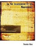 img - for La Vie Inconsciente Et Les Mouvements (French Edition) book / textbook / text book
