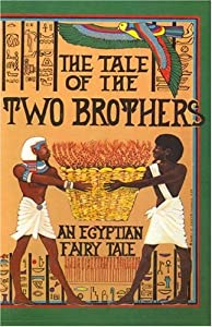 The Tale Of The Two Brothers An Egyptian Fairy Tale