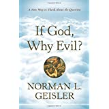 If God, Why Evil?by Norman Geisler