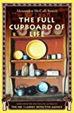 The Full Cupboard of Life (No. 1 Ladies Detective Agency) Alexander McCall Smith