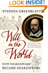 Will In The World: How Shakespeare Be...